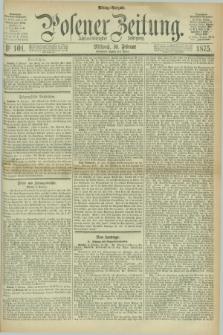 Posener Zeitung. Jg.78 [i.e.82], Nr. 101 (10 Februar 1875) - Mittag=Ausgabe.