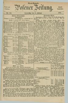 Posener Zeitung. Jg.78 [i.e.82], Nr. 105 (11 Februar 1875) - Abend=Ausgabe.