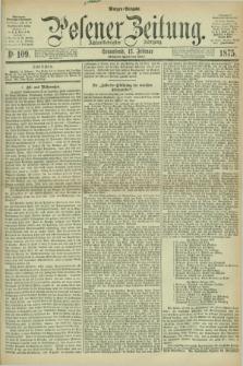 Posener Zeitung. Jg.78 [i.e.82], Nr. 109 (13 Februar 1875) - Morgen=Ausgabe. + dod.