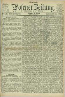 Posener Zeitung. Jg.78 [i.e.82], Nr. 119 (17 Februar 1875) - Mittag=Ausgabe.