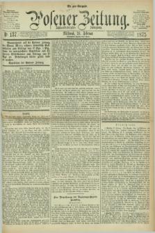 Posener Zeitung. Jg.78 [i.e.82], Nr. 136 (24 Februar 1875) - Morgen=Ausgabe. + dod.