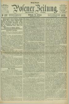 Posener Zeitung. Jg.78 [i.e.82], Nr. 137 (24 Februar 1875) - Mittag=Ausgabe.