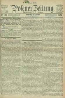 Posener Zeitung. Jg.78 [i.e.82], Nr. 139 (25 Februar 1875) - Morgen=Ausgabe. + dod.