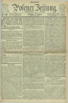 Posener Zeitung. Jg.78 [i.e.82], Nr. 140 (25 Februar 1875) - Mittag=Ausgabe.