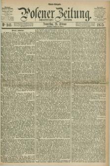 Posener Zeitung. Jg.78 [i.e.82], Nr. 141 (25 Februar 1875) - Abend=Ausgabe.