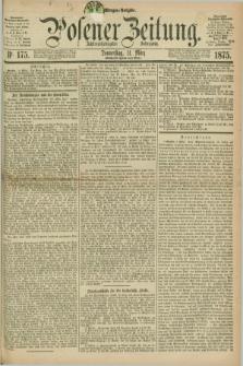 Posener Zeitung. Jg.78 [i.e.82], Nr. 175 (11 März 1875) - Morgen=Ausgabe. + dod.