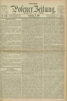 Posener Zeitung. Jg.78 [i.e.82], Nr. 176 (11 März 1875) - Mittag=Ausgabe.