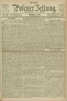 Posener Zeitung. Jg.78 [i.e.82], Nr. 177 (11 März 1875) - Abend=Ausgabe.
