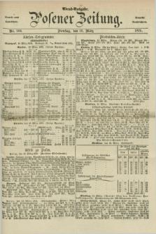 Posener Zeitung. Jg.78 [i.e.82], Nr. 189 (16 März 1875) - Abend=Ausgabe.