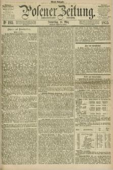 Posener Zeitung. Jg.78 [i.e.82], Nr. 195 (18 März 1875) - Abend=Ausgabe.