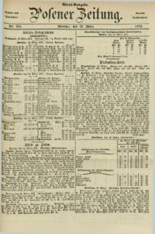 Posener Zeitung. Jg.78 [i.e.82], Nr. 204 (22 März 1875) - Abend=Ausgabe.