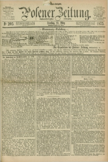 Posener Zeitung. Jg.78 [i.e.82], Nr. 205 (23 März 1875) - Morgen=Ausgabe. + dod.
