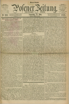 Posener Zeitung. Jg.78 [i.e.82], Nr. 211 (25 März 1875) - Morgen=Ausgabe. + dod.