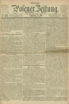 Posener Zeitung. Jg.78 [i.e.82], Nr. 212 (25 März 1875) - Mittag=Ausgabe.