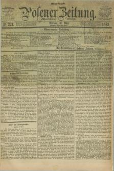 Posener Zeitung. Jg.78 [i.e.82], Nr. 221 (31 März 1875) - Mittag=Ausgabe.