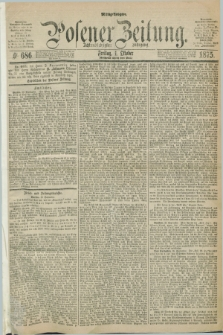 Posener Zeitung. Jg.78 [i.e.82], Nr. 686 (1 Oktober 1875) - Mittag=Ausgabe.