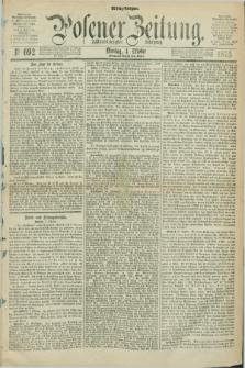Posener Zeitung. Jg.78 [i.e.82], Nr. 692 (4 Oktober 1875) - Mittag=Ausgabe.