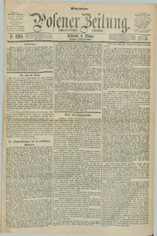Posener Zeitung. Jg.78 [i.e.82], Nr. 698 (6 Oktober 1875) - Mittag=Ausgabe.