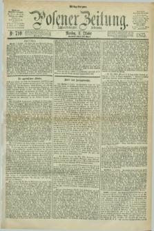 Posener Zeitung. Jg.78 [i.e.82], Nr. 710 (11 Oktober 1875) - Mittag=Ausgabe.