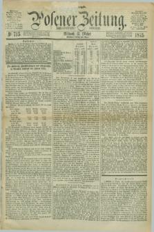 Posener Zeitung. Jg.78 [i.e.82], Nr. 715 (13 Oktober 1875) - [Morgen]=Ausgabe. + dod.