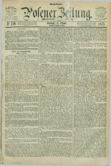 Posener Zeitung. Jg.78 [i.e.82], Nr. 716 (13 Oktober 1875) - Mittag=Ausgabe.