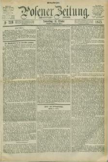 Posener Zeitung. Jg.78 [i.e.82], Nr. 719 (14 Oktober 1875) - Mittag=Ausgabe.