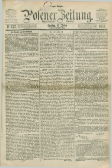 Posener Zeitung. Jg.78 [i.e.82], Nr. 727 (17 Oktober 1875) - Morgen=Ausgabe. + dod.