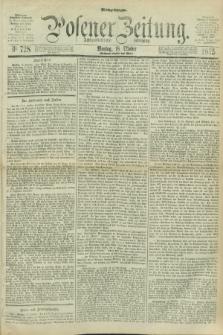 Posener Zeitung. Jg.78 [i.e.82], Nr. 728 (18 Oktober 1875) - Mittag=Ausgabe.