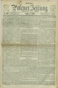 Posener Zeitung. Jg.78 [i.e.82], Nr. 730 (19 Oktober 1875) - Morgen=Ausgabe. + dod.