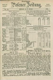 Posener Zeitung. Jg.78 [i.e.82], Nr. 735 (20 Oktober 1875) - Abend=Ausgabe.