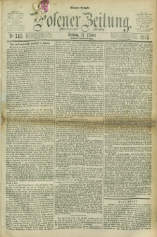 Posener Zeitung. Jg.78 [i.e.82], Nr. 745 (24 Oktober 1875) - Morgen=Ausgabe. + dod.
