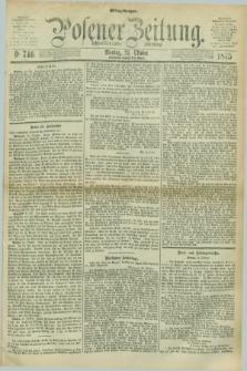 Posener Zeitung. Jg.78 [i.e.82], Nr. 746 (25 Oktober 1875) - Mittag=Ausgabe.