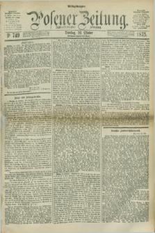 Posener Zeitung. Jg.78 [i.e.82], Nr. 749 (26 Oktober 1875) - Mittag=Ausgabe.