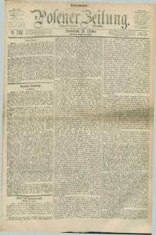 Posener Zeitung. Jg.78 [i.e.82], Nr. 761 (30 Oktober 1875) - Mittag=Ausgabe.