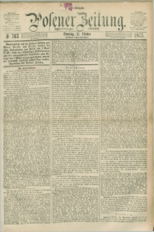 Posener Zeitung. Jg.78 [i.e.82], Nr. 763 (31 Oktober 1875) - Morgen=Ausgabe. + dod.