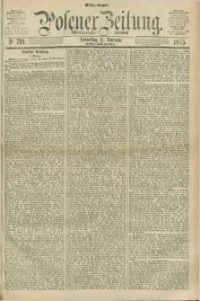 Posener Zeitung. Jg.78 [i.e.82], Nr. 791 (11 November 1875) - Mittag=Ausgabe.