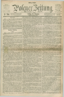 Posener Zeitung. Jg.78 [i.e.82], Nr. 794 (12 November 1875) - Mittag=Ausgabe.