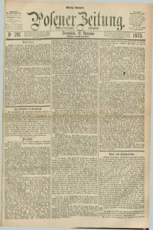 Posener Zeitung. Jg.78 [i.e.82], Nr. 797 (13 November 1875) - Mittag=Ausgabe.
