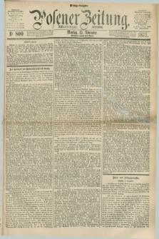Posener Zeitung. Jg.78 [i.e.82], Nr. 800 (15 November 1875) - Mittag=Ausgabe.