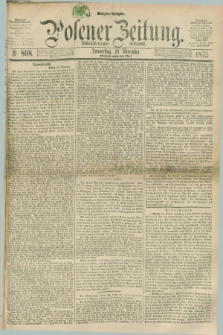 Posener Zeitung. Jg.78 [i.e.82], Nr. 808 (18 November 1875) - Morgen=Ausgabe. + dod.