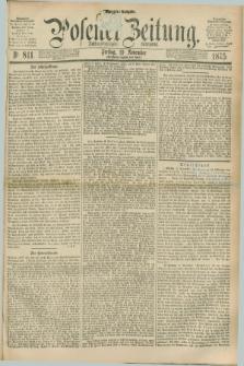 Posener Zeitung. Jg.78 [i.e.82], Nr. 811 (19 November 1875) - Morgen=Ausgabe. + dod.