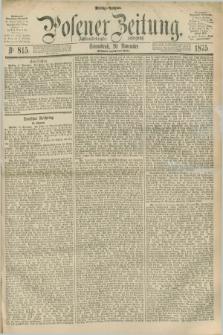Posener Zeitung. Jg.78 [i.e.82], Nr. 815 (20 November 1875) - Mittag=Ausgabe.
