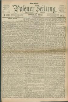 Posener Zeitung. Jg.78 [i.e.82], Nr. 833 (27 November 1875) - Mittag=Ausgabe.