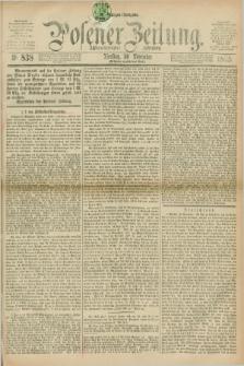 Posener Zeitung. Jg.78 [i.e.82], Nr. 838 (30 November 1875) - Morgen=Ausgabe. + dod.