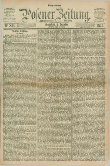 Posener Zeitung. Jg.78 [i.e.82], Nr. 851 (4 Dezember 1875) - Mittag=Ausgabe.
