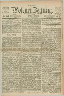 Posener Zeitung. Jg.78 [i.e.82], Nr. 854 (6 Dezember 1875) - Mittag=Ausgabe.