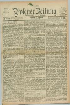 Posener Zeitung. Jg.78 [i.e.82], Nr. 859 (8 Dezember 1875) - Morgen=Ausgabe. + dod.