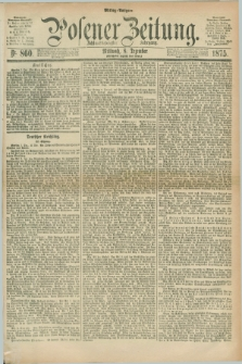 Posener Zeitung. Jg.78 [i.e.82], Nr. 860 (8 Dezember 1875) - Mittag=Ausgabe.