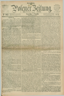 Posener Zeitung. Jg.78 [i.e.82], Nr. 862 (9 Dezember 1875) - Morgen=Ausgabe. + dod.