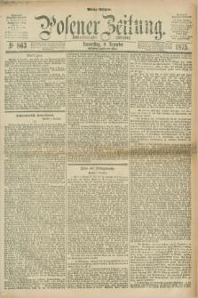 Posener Zeitung. Jg.78 [i.e.82], Nr. 863 (9 Dezember 1875) - Mittag=Ausgabe.